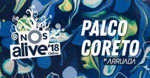 Palco Coreto by Arruada revela alinhamento para dia 14 de julho no NOS Alive'18