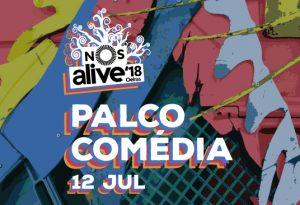 Rui Sinel de Cordes, Guilherme Duarte, Colóquio de Bethhipsters, Rui Xará e Joel Ricardo no Palco Comédia do NOS Alive'18 dia 12 de julho